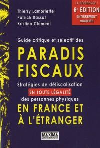Guide critique et selectif des paradis fiscaux 6ed 2010-2011 - strategies de defiscalisation nationa