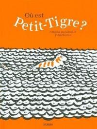 Où est Petit-Tigre ?