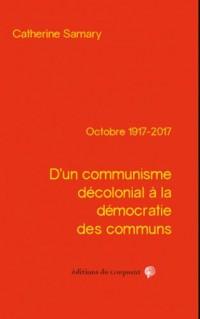 D'un communisme décolonial à la démocratie des communs : Octobre 1917-2017