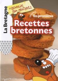 Tes premières Recettes bretonnes : Volume 1