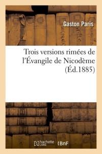 Trois Vers Rimees Evangile Nicodeme  ed 1885