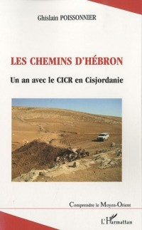 Les chemins d'Hébron : Un an avec le CICR en Cisjordanie