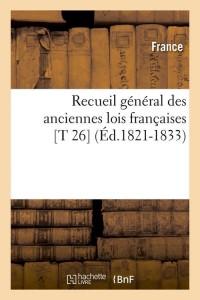 Recueil Lois Françaises  T26  ed 1821 1833