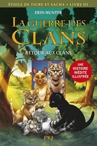 La guerre des Clans version illustrée cycle III : Retour aux clans