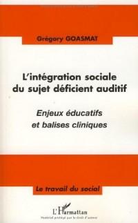 L'intégration sociale du sujet déficient auditif : Enjeux éducatifs et balises cliniques