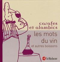 Carafes et alambics : Les mots du vin et autres boissons