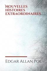 Nouvelles histoires extraordinaires: un recueil de nouvelles écrites par Edgar Allan Poe, puis traduites et réunies sous ce titre par Charles Baudelaire en 1857.