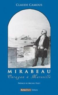 Mirabeau : Ouragan sur Marseille
