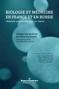 Biologie et médecine en France et en Russie: Histoires croisées (fin XVIIIe-XXe siècle)