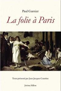 La folie à Paris : Etude statistique, clinique et médico-légale