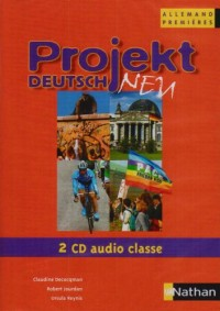 Projekt Deutsch Neu 1ère. : 2 CD audio classe
