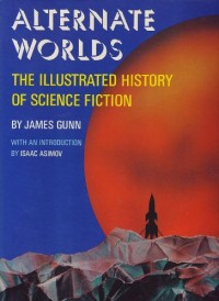 Alternate Worlds : the Illustrated History of Science Fiction