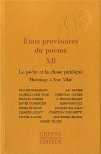Etats provisoires du poème : Tome 12, Le poète et la chose publique, Hommage à Jean Vilar