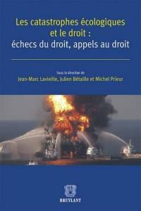 Catastrophes Ecologiques et le Droit : E