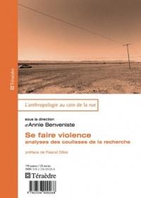 Sa faire violence : Analyses des coulisses de la recherche