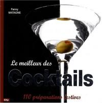 Le meilleur des cocktails : 110 Préparations de fête