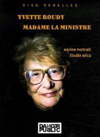 Yvette Roudy : Madame La Ministre