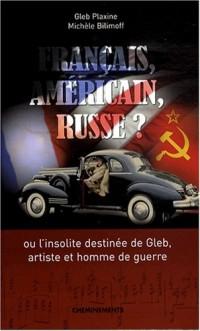 Français, américain, russe ?