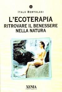 L'ecoterapia. Ritrovare il benessere nella natura