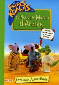 La Nouvelle Maison d'Archie : Livre avec autocollants