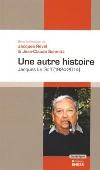 Une autre histoire : Jacques Le Goff (1924-2014)