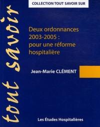 Deux ordonnances (2003-2005) pour une réforme hospitalière