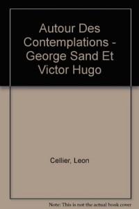 Autour Des Contemplations - George Sand Et Victor Hugo