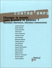 Changer le monde sans prendre le pouvoir : Nouveaux libertaires, nouveaux communistes