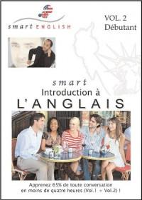 Smart English, Introduction à l'Anglais, Vol.2 - Apprendre l'Anglais avec les Anglais et les Américains eux-mêmes (CDs Audio)
