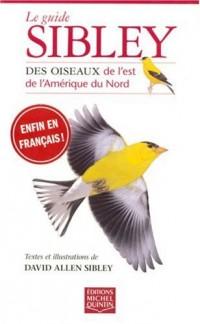 Guide Sibley des Oiseaux de l'Est de l'Amerique du Nord
