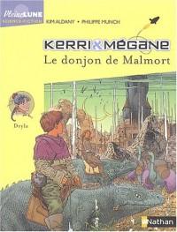 Kérri et Mégane, tome 5 : Le Donjon de Malmort