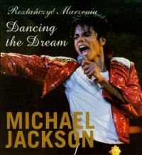 Roztanczyc marzenia Dancing the Dream Michael Jackson