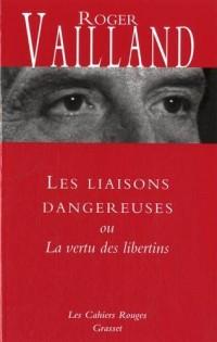 Les liaisons dangereuses: ou La vertu des libertins