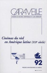 Caravelle, N° 92, Juin 2009 : Cinémas du réel en Amérique latine (XXIe siècle)