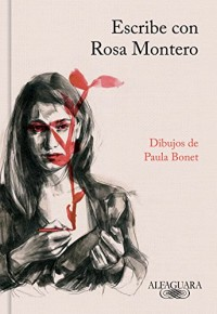 Escribe con Rosa Montero/ How to Write, with Rosa Montero