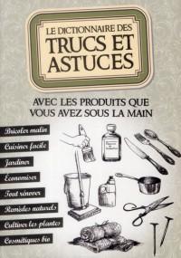 Dictionnaire des Trucs et Astuces avec les Produits Que Vous