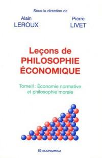 Leçons de philosophie économique : Tome 2, Economie normative et philosophie morale