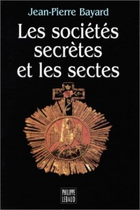 Les societes secrètes et les sectes