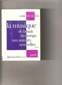 La musique de la nuit des temps aux aurores nouvelles : Volume 1