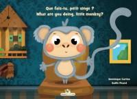 Que fais-tu, petit singe ? - What are you doing, little monkey? (An interactive bilingual story)