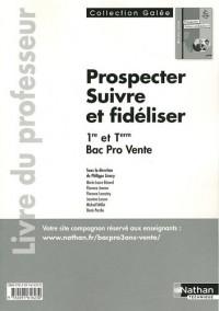 Prospecter et Suivre/Fideliser la Clientele Bac Pro Vente Tome 1 (Galee)  Professeur 2011