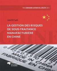 Gestion des Risques de Sous Traitance Manufacturiere en Chine
