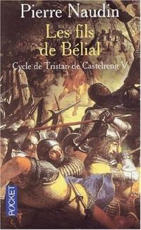 Tristan de Castelreng, Tome 5 : Les fils de Belial
