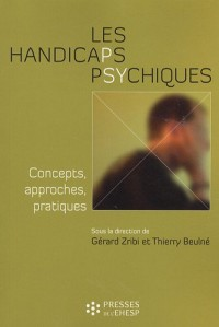 Les handicaps psychiques : Concepts, approches, pratiques