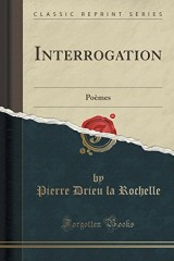 Interrogation: Poemes (Classic Reprint)