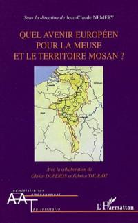 Que avenir européen pour la Meuse et le territoire mosan ?