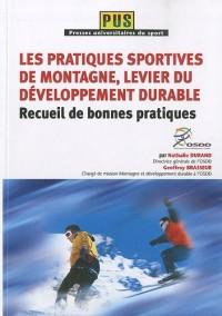 Les Pratiques Sportives de Montagne, Levier du Developpement Durable - Recueil de Bonnes Pratiques