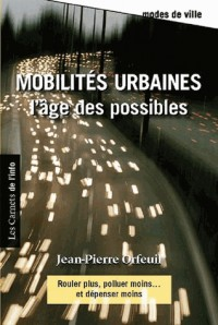 Mobilités urbaines : l'âge des possibles