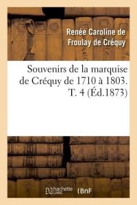 Souvenirs de la mise de crequy  t4  ed 1873