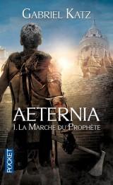 Aeternia - Tome 1 - La marche du prophète [Poche]
